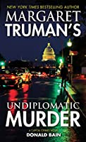 Margaret Truman's Undiplomatic Murder (Capital Crimes)