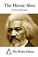 The Heroic Slave (Perfect Library)