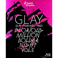 GLAY × HOKKAIDO 150 GLORIOUS MILLION DOLLAR NIGHT vol.3