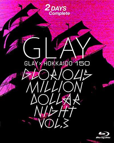 GLAY × HOKKAIDO 150 GLORIOUS MILLION DOLLAR NIGHT vol.3(DAY1&2)(特典なし) [Blu-ray]