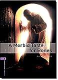 A Oxford Bookworms Library: Stage 4: A Morbid Taste for Bones: 1400 Headwords (Oxford Bookworms ELT)