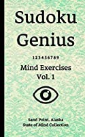 Sudoku Genius Mind Exercises Volume 1: Sand Point, Alaska State of Mind Collection