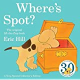 Where's Spot? 30th Anniversary Edition (Spot Lift the Flap)