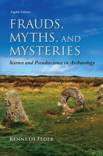 Download Frauds, Myths, and Mysteries: Science and Pseudoscience in Archaeology 0078035074