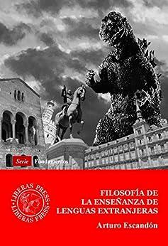 [Escandón, Arturo]のFilosofía de la enseñanza de lenguas extranjeras (Fundamentos) (Spanish Edition)