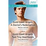 Gold Coast Angels: A Doctor's Redemption/Gold Coast Angels: Two Tiny Heartbeats