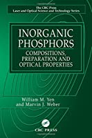 Inorganic Phosphors: Compositions, Preparation and Optical Properties (Laser and Optical Science and Technology Series)