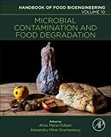 Microbial Contamination and Food Degradation, Volume 10 (Handbook of Food Bioengineering)