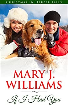 If I Had You (Harper Falls Book 4) by [Williams, Mary J.]