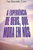 A Experiencia De Deus Que Mora Em Nos