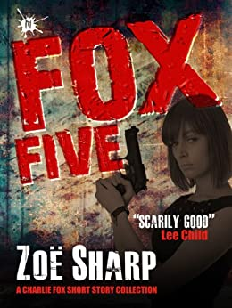 FOX FIVE: a Charlie Fox short story collection (The Charlie Fox Thrillers) by [Sharp, Zoe]