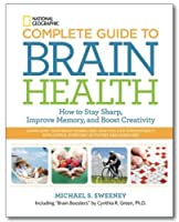 National Geographic Complete Guide to Brain Health: How to Stay Sharp Improve Memory and Boost Creativity [並行輸入品]