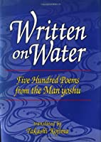 Written on Water: Five Hundred Poems from the Man'Yoshu
