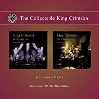 The Collectable King Crimson, Volume Five: Live In Japan 1995, The Official Edition