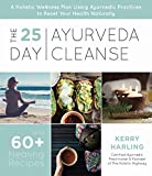 The 25-Day Ayurveda Cleanse: A Holistic Wellness Plan Using Ayurvedic Practices to Reset Your Health Naturally 画像