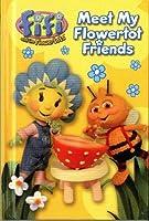 Fifi & the Flowertots: Meet My Flowertot Friends