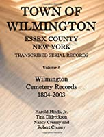 Town of Wilmington, Essex County, New York: Transcribed Serial Records: Wilmington Cemetery Records, 1804-2003