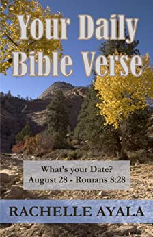 Your Daily Bible Verse: 366 Verses Correlated by Month and Day by [Ayala, Rachelle]