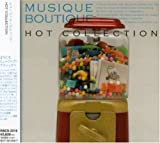 MUSIQUE BOUTIQUE HOT COLLECTION ユーチューブ 音楽 試聴