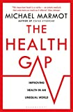 Marmot The Health Gap: The Challenge of an Unequal World