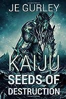 Kaiju Seeds of Destruction