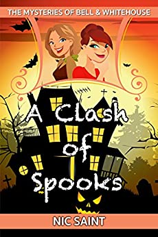 A Clash of Spooks (The Mysteries of Bell & Whitehouse Book 6) by [Saint, Nic]