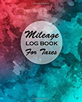"""Mileage Log Book For Taxes: Gas Mileage Log Book Tracker Daily Tracking Your Mileage, Odometer 