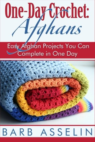 Download One-Day Crochet: Afghans: Easy Afghan Projects You Can Complete in One Day 1500243884