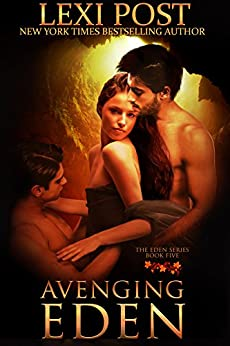 Avenging Eden (The Eden Series Book 5) by [Post, Lexi]