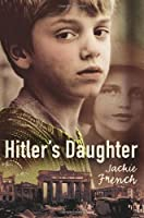 Hitler's Daughter by Jackie French(1905-06-23)