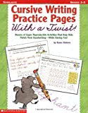 Cursive Writing Practice Pages With a Twist: Dozens of Super Reproducible Activities That Help Kids Polish Their Handwriting - While Having Fun
