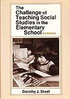 Challenge of Teaching Social Studies in the Elementary School
