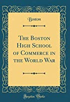 The Boston High School of Commerce in the World War (Classic Reprint)