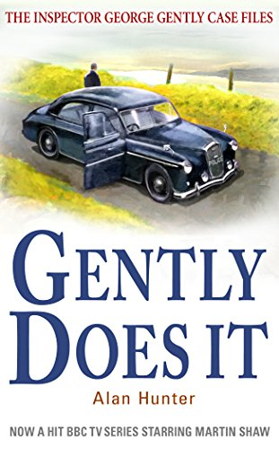 Gently Does It (Inspector George Gently Series Book 1) by [Hunter, Alan]