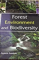 Forest Environment and Biodiversity [Hardcover] Austen, James
