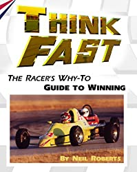 Think Fast: The Racer's Why-To Guide to Winning (English Edition)