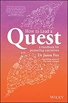 How To Lead A Quest: A Handbook for Pioneering Executives by [Fox, Jason]