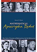 Mathematical Apocrypha Redux: More Stories and Anecdotes of Mathematicians and the Mathematical (Spectrum)