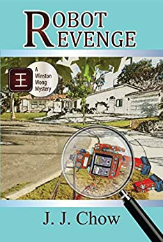 Robot Revenge (Winston Wong Cozy Mystery Book 2) by [Chow, J.J.]