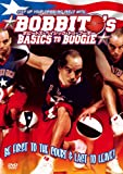 BOBBITO'S BASICS TO BOOGIE [DVD]
