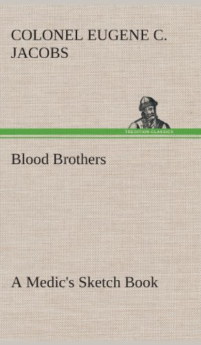 Blood Brothers a Medic's Sketch Book