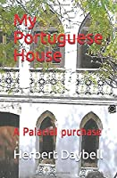 My Portuguese House: A Palacial purchase