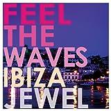 Feel the Waves~Ibiza~