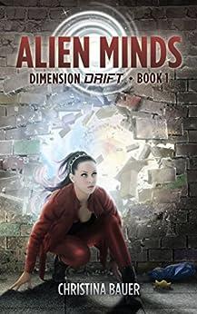 Alien Minds (Dimension Drift Book 1) by [Bauer, Christina]