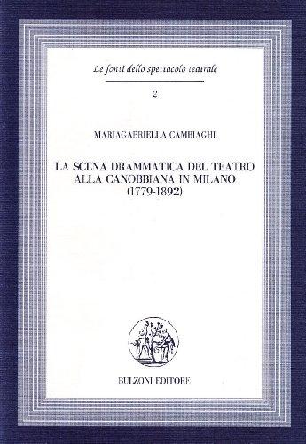 La scena drammatica del teatro alla Canobbiana in Milano (1779-1892)