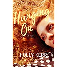Hanging On: Humorous and Heartwarming Sister Saga (Sisters in a Small Town Book 2)