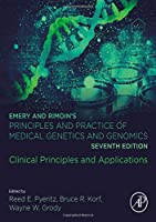 Emery and Rimoin's Principles and Practice of Medical Genetics and Genomics, Seventh Edition: Clinical Principles and Applications