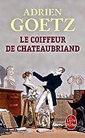 Le Coiffeur De Chateaubriand (Litterature & Documents)