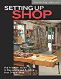 Setting Up Shop: The Practical Guide to Designing and Building Your Dream Shop 画像