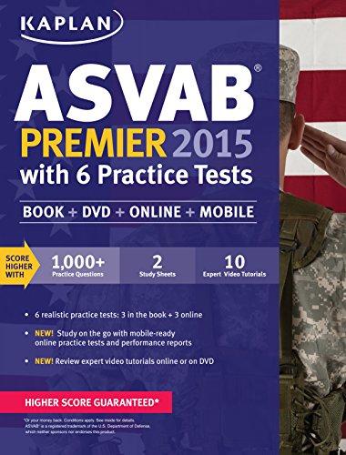 Download Kaplan ASVAB Premier 2015 with 6 Practice Tests: Book + DVD + Online + Mobile (No Series) 1618657585